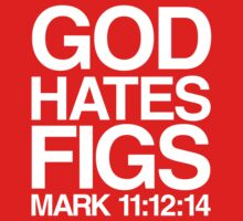 God hates figs by squidyes
