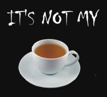 It's not my cup of tea by awfurs