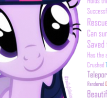 What else could anyone possibly ask for? (Twilight Sparkle) Sticker