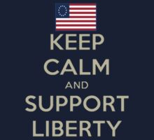 Keep Calm and Support Liberty by ScottKoeneman