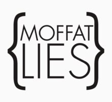 Moffat Lies - A Whovian Truth by Rosefern