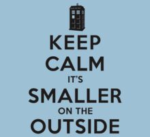 Keep Calm It's Smaller On The Outside (Light Shirts) by oawan