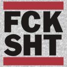 FCK SHT by mediocritees