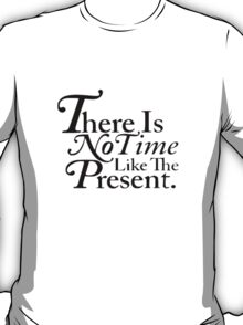 Frosty Antler - No Time Like The Present T-Shirt