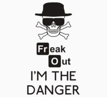 Freak out I'm the DANGER (black) by karlangas
