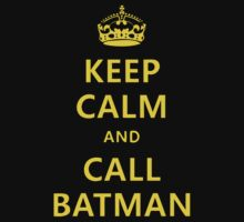 Keep Calm... Batman by Thomas Jarry