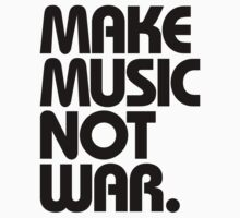 Make Music Not War Kids Clothes