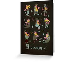 9 sleepwalkers Greeting Card