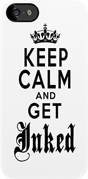 KEEP CALM AND GET INKED by DanFooFighter