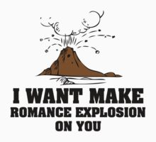I want make Romance Explosion on you by innercoma