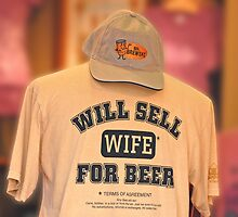 Will Sell Wife for Beer by imagetj