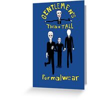 Gentlemen's Thin and Tall Greeting Card