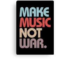 Make Music Not War (Vintage) Canvas Print