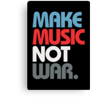 Make Music Not War (Prime) Canvas Print