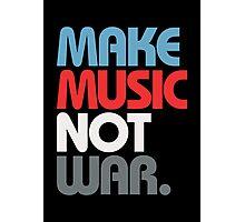 Make Music Not War (Prime) Photographic Print