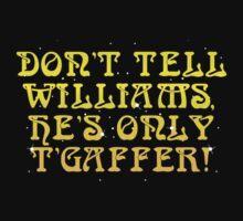 "The Golden Shot: ""Don't tell Williams, he's only t'gaffer!"" T-Shirt"