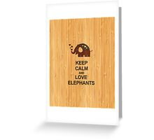 Bamboo Look & Engraved Keep Calm and Love Elephants Greeting Card
