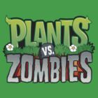 Plants and Zombies by BUB THE ZOMBIE