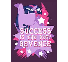 Success Is The Best Revenge! Photographic Print