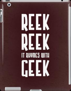 Reek, Reek, it rhymes with Geek by JenSnow