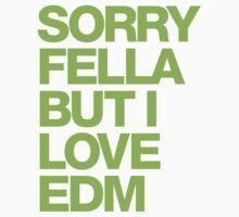 Sorry Fella But I Love EDM (neon) Kids Clothes