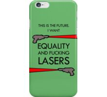 Equality and Fucking Lasers iPhone Case/Skin