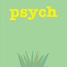 Psych by eatorcs