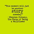 "Perks of Being a Wallflower - ""This moment will just be another story someday."" by Emma Davis"