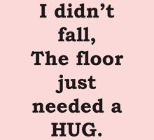 The Floor Needed A Hug by CreatingRayne