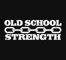 Old School Strength by kwayde