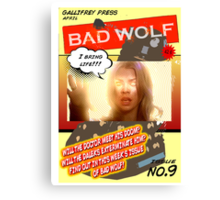 BAD WOLF!! Canvas Print