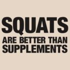 Squats are Better by kwayde