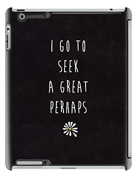 "Looking For Alaska by John Green ""I Go To Seek A Great Perhaps"" (Textured) by runswithwolves"