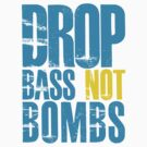 Drop Bass Not Bombs (blue/yellow)  by DropBass
