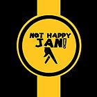 Not Happy Jan! by grant5252