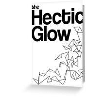The Hectic Glow - John Green T-Shirt [B&W] Greeting Card