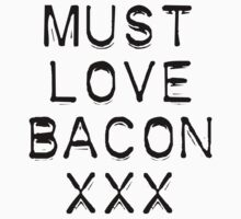 Must love bacon by trevorr