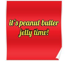 It's peanut butter jelly time! Poster