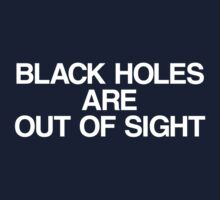 Black Holes Are Out of Sight by squidyes