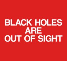 Black Holes Are Out of Sight Kids Clothes
