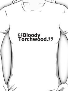 """Bloody Torchwood."" T-Shirt"