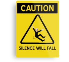 Caution Silence Will Fall Metal Print