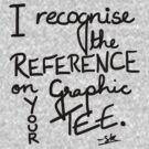 I recognise the reference on your Graphic Tee-Black by ShubhangiK