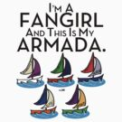 I'm A Fangirl And This Is My Armada!!!-Black by ShubhangiK