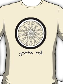 keep on rolling T-Shirt