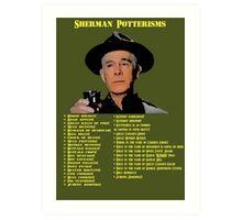 Sherman Potterisms Art Print