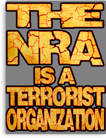 The NRA is a Terrorist Organization by boobs4victory