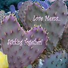 Love Means....Sticking Togther! by Joni  Rae
