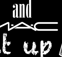 Keep Calm and MAC it UP Sticker