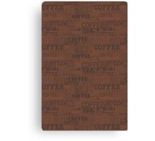 Coffee, Coffee, Coffee Canvas Print